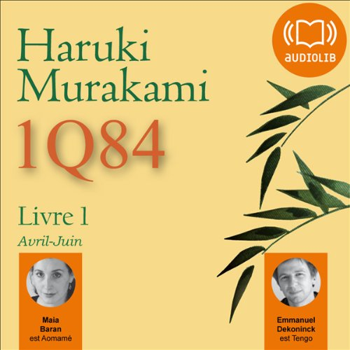 1Q84 - Livre 1, Avril-Juin audiobook cover art