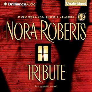 Tribute                   By:                                                                                                                                 Nora Roberts                               Narrated by:                                                                                                                                 Jennifer Van Dyck                      Length: 14 hrs and 17 mins     35 ratings     Overall 4.3
