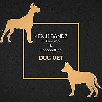 Dog Vet (feat. LegendofLinc & Eurosign)