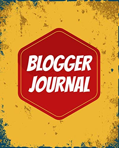 Blogger Journal: Blogger Workbook for Social Media Content Creators - Blog Planner