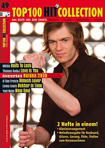 Top 100 Hit Collection 49: 6 Chart-Hits: Built To Last - Love Is You - Helden 2008 - Almost Lover - Better In Time - New Soul.. Band 49. Klavier / Keyboard.