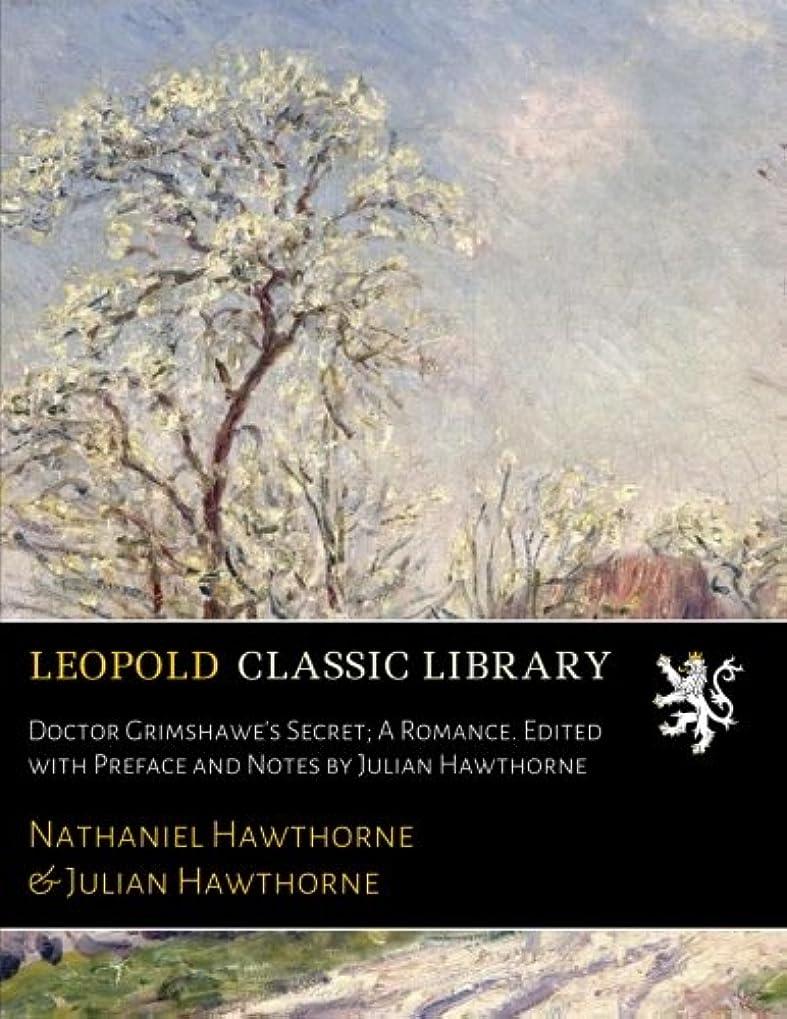 祈るバリア中世のDoctor Grimshawe's Secret; A Romance. Edited with Preface and Notes by Julian Hawthorne