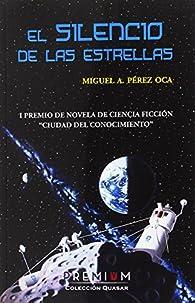 El silencio de las estrellas par Miguel Ángel Pérez Oca