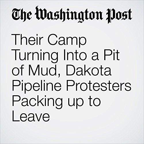 Their Camp Turning Into a Pit of Mud, Dakota Pipeline Protesters Packing Up to Leave copertina