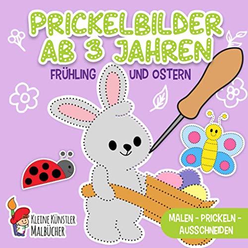Prickelbilder Ab 3 Jahren: Frühling und Ostern - Malen, Prickeln, Ausschneiden und Basteln! - Prickelblock für Jungen und Mädchen - Bastelbuch für Kinder ab 3
