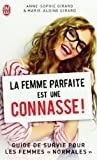 La femme parfaite est une connasse by Anne-Sophie Girard (2013-02-13)