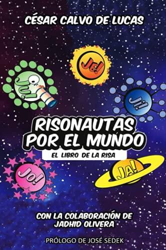 RISONAUTAS POR EL MUNDO: EL LIBRO DE LA RISA (Edición a todo color)