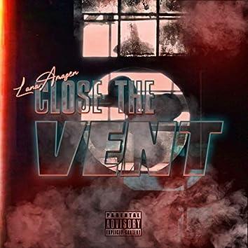 Close the Vent