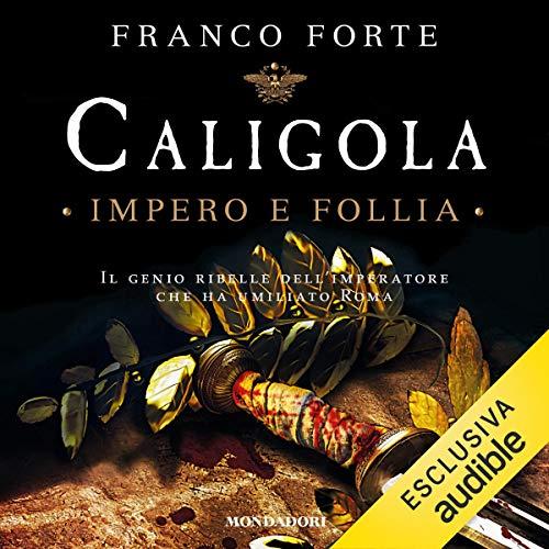 Caligola. Impero e follia audiobook cover art