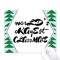 世界のokayest同級生卒業シーズン オフィスグリーン松のゴムマウスパッド