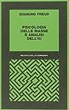 Psicologia delle masse e analisi dell'Io...