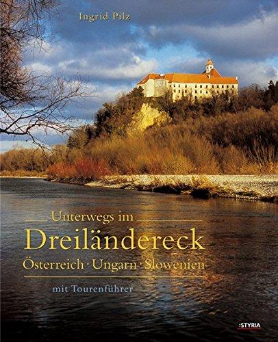 Unterwegs im Dreiländereck: Österreich-Ungarn-Slowenien