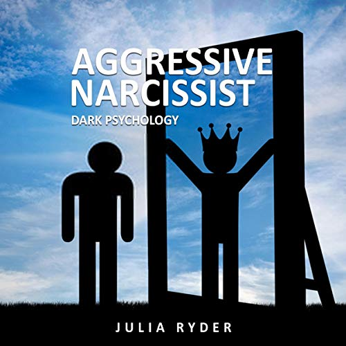 『Aggressive Narcissist: Dark Psychology』のカバーアート