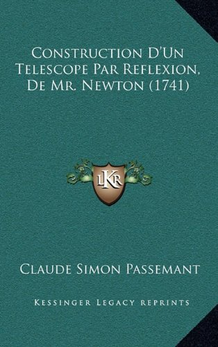 Construction D'Un Telescope Par Reflexion, de Mr. Newton (1741)