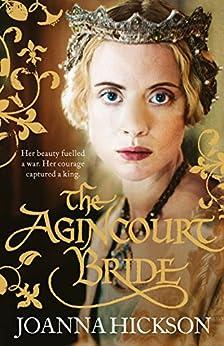 The Agincourt Bride by [Joanna Hickson]