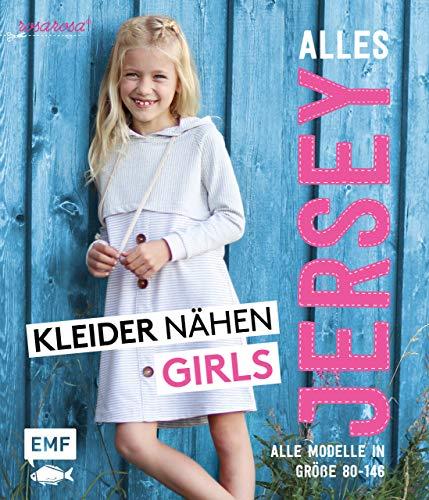 Alles Jersey – Kleider nähen Girls: Alle Modelle in Größe 80 bis 146 – Mit 2 Schnittmusterbogen zum Download