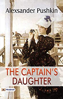 The Captain's Daughter by [Alexsander Pushkin]
