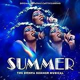 Summer: The Donna Summer Musical...