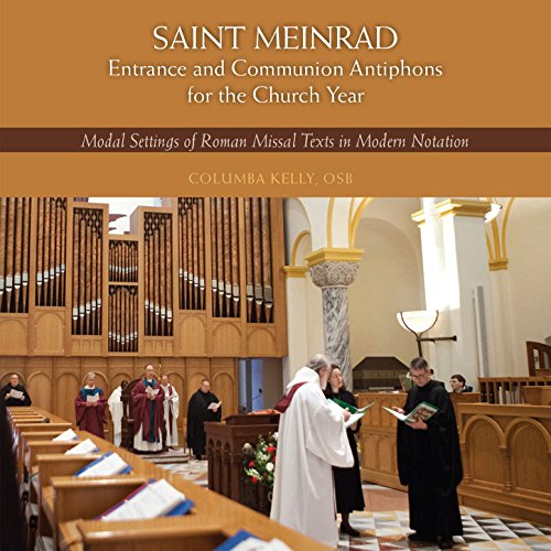 St. Meinrad Entrance and Communion Antiphons for the Church Year