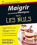Maigrir avec la méthode Montignac (Pour Les Nuls) (French Edition)