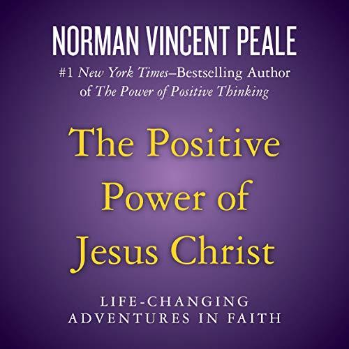 The Positive Power of Jesus Christ audiobook cover art