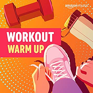 Workout Warm Up