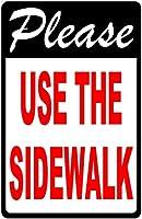 Please Use the Sidewalk Sign.9x12 メタル 歩道者を安全に歩道に保管