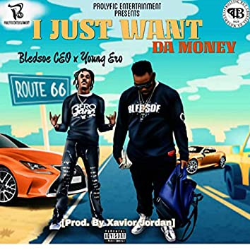 I Just Want Da Money