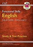 New Functional Skills English: City & Guilds Entry Level 3 - Study & Test Practice for 2020 & beyond (CGP Functional Skills)