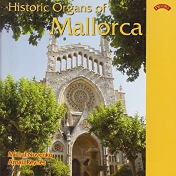 Historic Organs of Mallorca, Spain