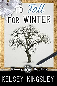 To Fall for Winter (Kinney Brothers Book 2) by [Kelsey Kingsley]