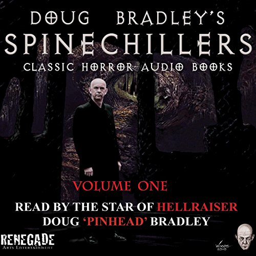 Doug Bradley's Spinechillers Audio Books, Volume 1 audiobook cover art