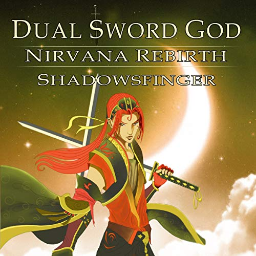 Nirvana Rebirth     Dual Sword God, Book 1              By:                                                                                                                                 Shadows Finger                               Narrated by:                                                                                                                                 William Turbett                      Length: 5 hrs and 51 mins     2 ratings     Overall 4.5