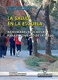 La salud en la escuela: Actividades educativas...