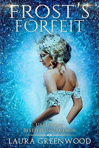 Couverture du livre Frost's Forfeit: A Fae Queen Of Winter Prequel (The Fae Queen Of Winter) (English Edition)