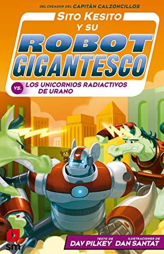 Sito Kesito y su robot gigantesco contra los unicornios radiactivos de Urano: 7