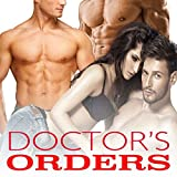 DOCTOR'S ORDERS (Erotic Hot Explicit Taboo Box Set Collection)