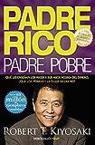 Padre Rico, padre Pobre: Qu les ensean los ricos a sus hijos acerca del dinero, que los pobres...