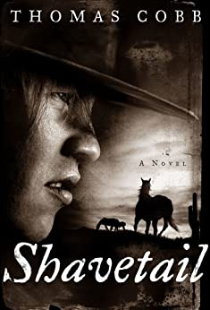 Shavetail: A Novel by [Thomas Cobb]