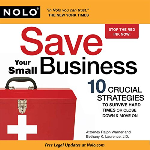 Save Your Small Business: 10 Crucial Strategies to Survive Hard Times or Close Down and Move On audiobook cover art