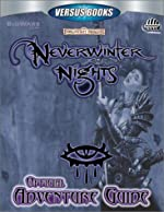 Neverwinter Nights Official Adventure Guide (Versus Books) de Casey Loe Christopher Eastwood Patrick Cunningham