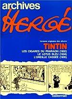 Versions originales des albums Tintin - Les Cigares de pharaon (1932) - Le Lotus bleu (1934) - L'Oreille cassée (1935) de Hergé
