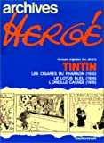 Versions originales des albums Tintin - Les Cigares de pharaon (1932) - Le Lotus bleu (1934) - L'Oreille cassée (1935)