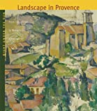Right Under the Sun - Landscape in Provence: From Classicism to Modernism (1750-1920)