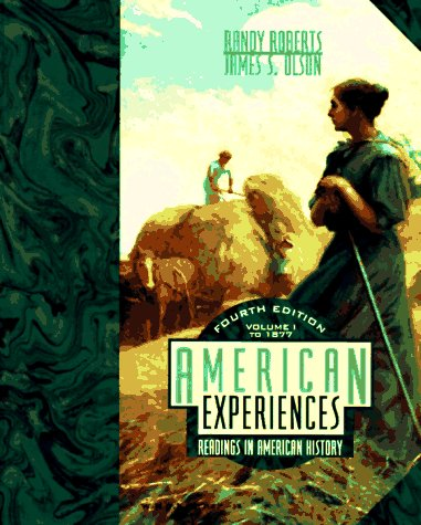 American Experiences: Readings in American History, Vol. 1: To 1877 (American Experiences)