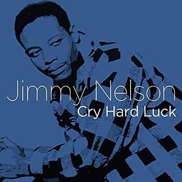 Cry Hard Luck