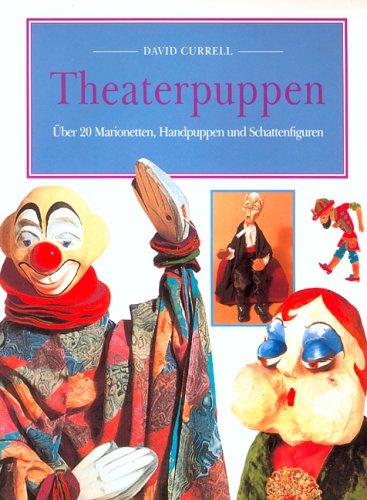 Theaterpuppen. Über 20 Marionetten, Handpuppen und Schattenfiguren