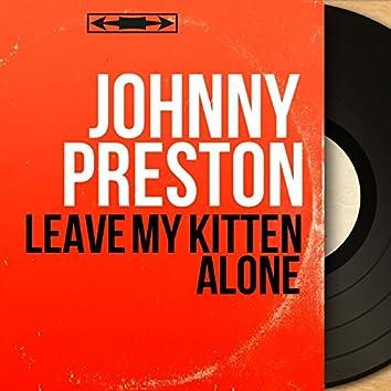 Leave My Kitten Alone (Mono Version)