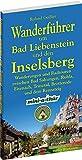 Wanderführer um Bad Liebenstein und den Inselsberg: Wanderungen und Radtouren zwischen Bad Salzungen, Ruhla, Eisenach, Trusetal, Brotterode und dem Rennsteig mit mini-a-thür und dem Pummpälzweg