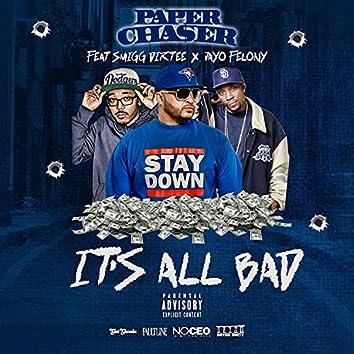 It's All Bad (feat. Smigg Dirtee & Jayo Felony)